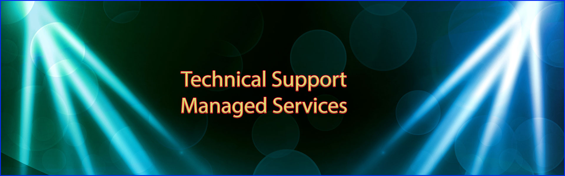 Technical Support - Managed Services